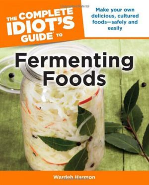 Idiots Guide to Fermenting Foods